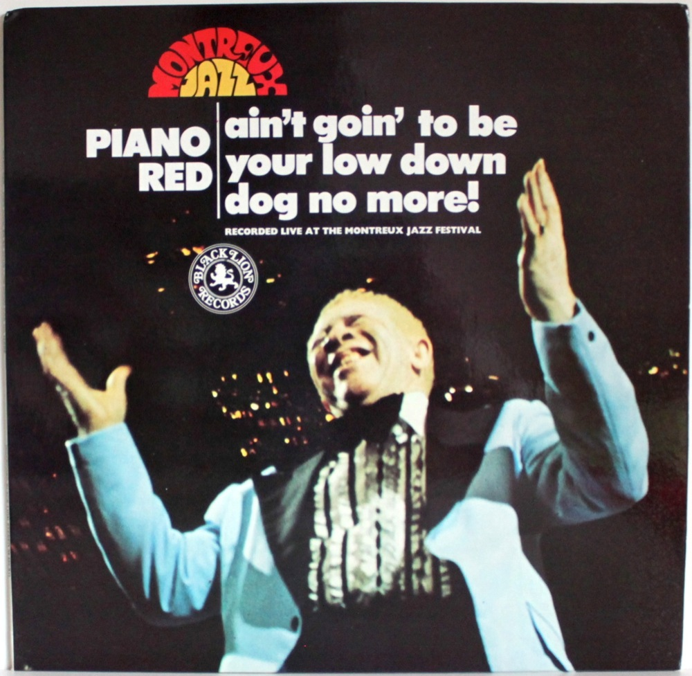 Piano Red - Ain't Goin' To Be Your Low Down Dog No More