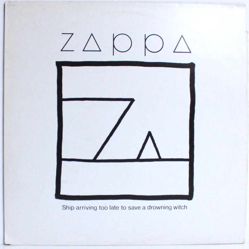 Zappa - Ship Arriving Too Late To Save A Drowning Witch