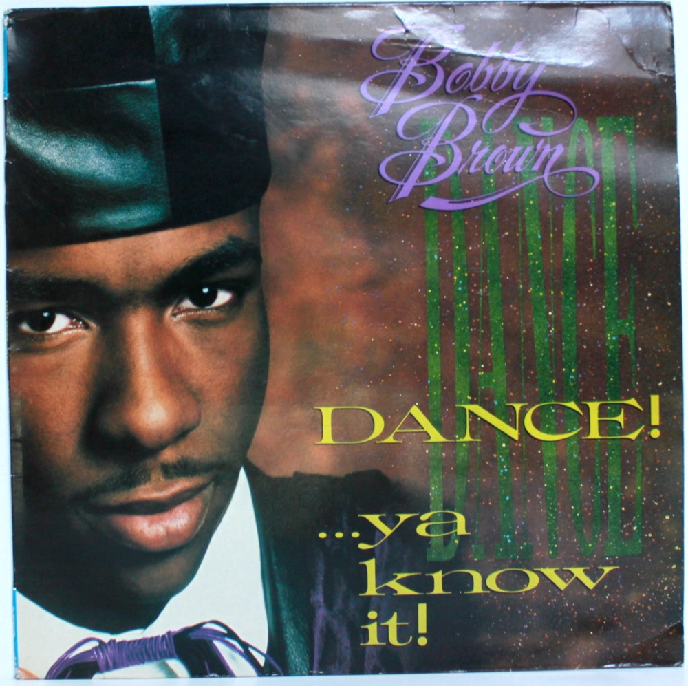 Bobby Brown - Dance!..Ya Know It!
