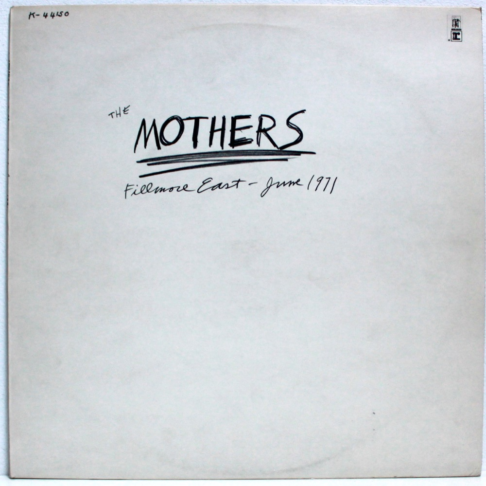 Zappa & The Mothers - Fillmore East - June 1971