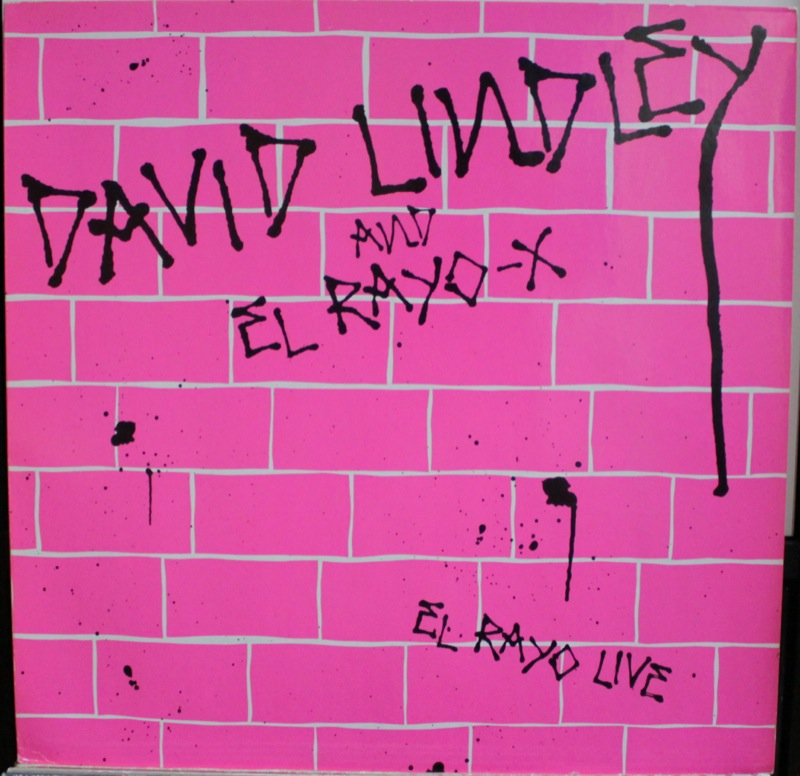 David Lindley and El Rayo-X - El Rayo Live