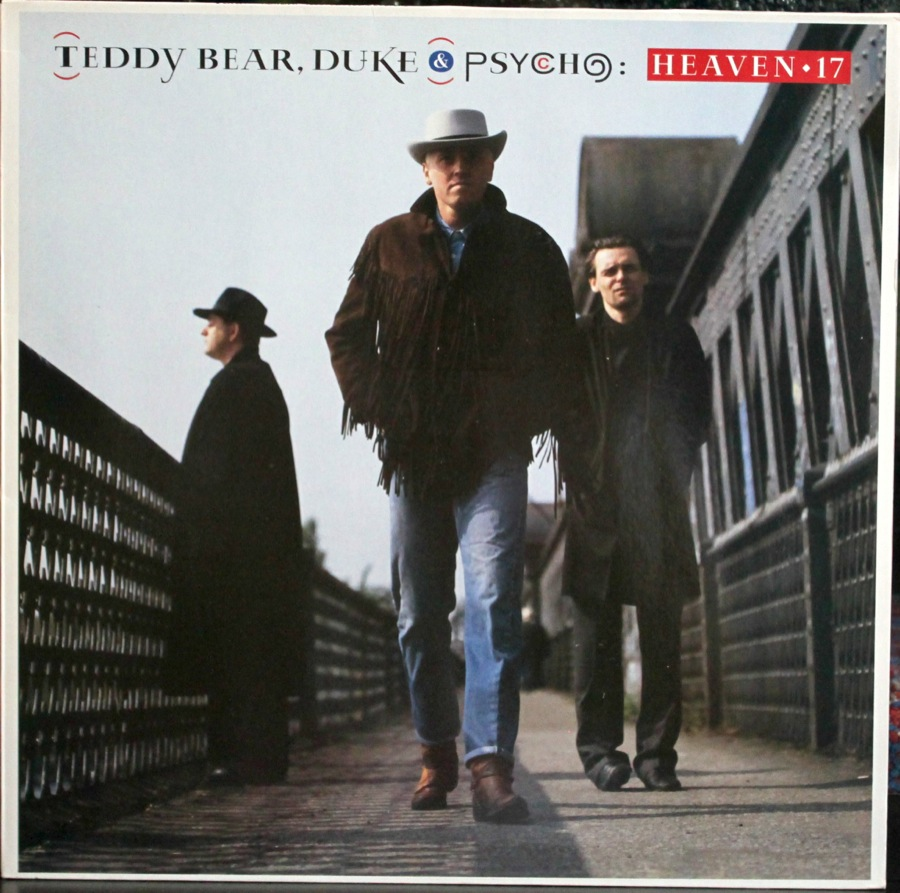 Heaven 17 - Teddy Bear, Duke & Psycho